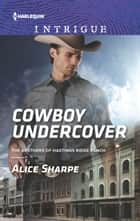 Cowboy Undercover eBook by Alice Sharpe