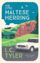 The Maltese Herring ebook by L.C. Tyler