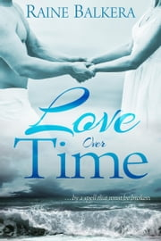 Love Over Time ebook by Raine Balkera