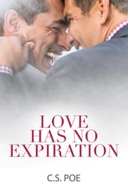 Love Has No Expiration ebook by C.S. Poe