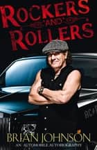 Rockers and Rollers - An Automotive Autobiography ebook by Brian Johnson