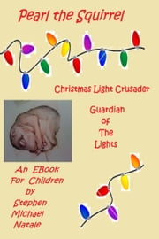 Christmas Light Crusader, Guardian of the Lights ebook by Stephen Michael Natale