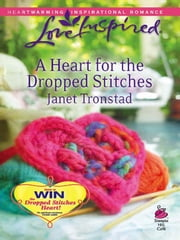A Heart for the Dropped Stitches ebook by Janet Tronstad