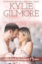 Une chance de romance (Club de Lecture Happy End, t. 8) eBook by Kylie Gilmore