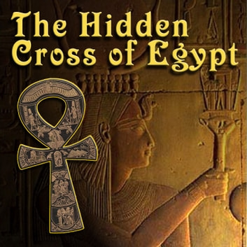 Hidden Cross of Egypt, The audiobook by Crichton E.M. Miller