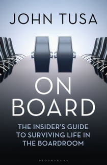 On Board - The Insider's Guide to Surviving Life in the Boardroom ekitaplar by John Tusa