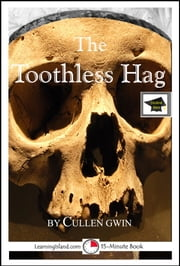 The Toothless Hag: A 15-Minute Ghost Story, Educational Version ebook by Cullen Gwin