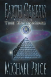 Earth Genesis - The Beginning ebook by Michael Price