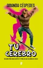 Tu cerebro ebook by Amanda Céspedes Calderón