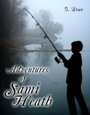 Adventures of Sami Heath ebook by S. Lowe