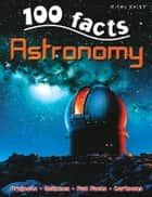 100 Facts Astronomy ebook by Sue Becklake