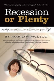 Recession or Plenty: 7 Steps to Success in Business & in Life ebook by Marilyn McLeod