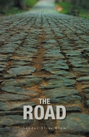 The Road - A Collection of Poetry about Love, Loss, Faith and the World We Need to Repair ebook by Sandor Elias Blum