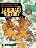The Language of Victory ebook by Gary Robinson