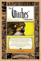 The Witches' Almanac Issue 31, Spring 2012-Spring 2013 ebook by Theitic