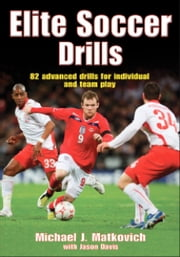 Elite Soccer Drills ebook by Matkovich, Michael J.