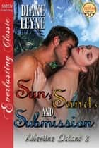 Sun, Sand, and Submission ebook by Diane Leyne