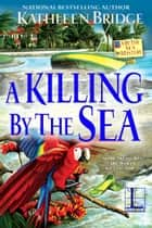A Killing by the Sea ekitaplar by Kathleen Bridge