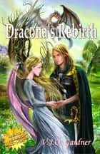 Dracona's Rebirth ebook by V.J.O. Gardner