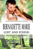 Lost and Found ebook by Bernadette Marie
