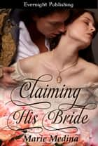 Claiming His Bride ebook by Marie Medina