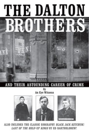 The Dalton Brothers - And Their Astounding Career of Crime ebook by An Eye Witness