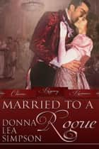 Married to a Rogue ebook by Donna Lea Simpson