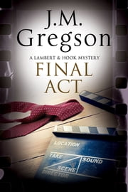 Final Act - A Lambert & Hook Police Procedural ebook by J. M. Gregson