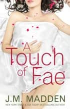A Touch of Fae ebook by J.M. Madden