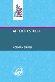 After C. T. Studd ebook by Norman Grubb