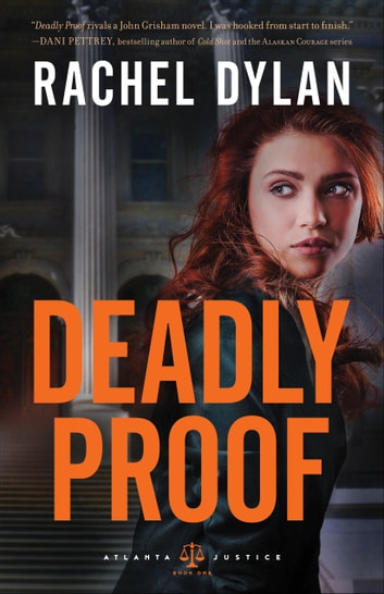 Deadly Proof (Atlanta Justice Book #1) ebook by Rachel Dylan