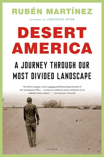 Desert America - Boom and Bust in the New Old West ebook by Rubén Martínez