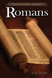Romans - Expository Series, #1 ebook by kenneth bow