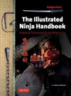 Illustrated Ninja Handbook - Hidden Techniques of Ninjutsu ebook by Remigiusz Borda, Marian Winiecki