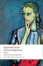 A Case of Hysteria - (Dora) ebook by Sigmund Freud, Anthea Bell, Ritchie Robertson