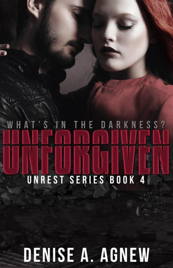 Unforgiven Ebook By Denise A Agnew 9781386466628 Rakuten Kobo