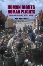 Human Rights, Human Plights in a Global Village ebook by Rob Buitenweg