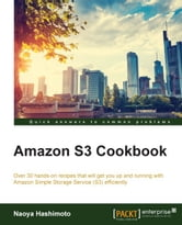 Amazon S3 Cookbook ebook by Naoya Hashimoto