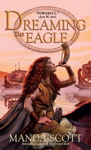 Dreaming the Eagle ebook by Manda Scott