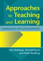 Approaches to Teaching and Learning ebook by Ron Babbage