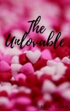 The Unlovable ebook by Idah A. Kilam