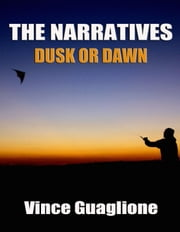 The Narratives II: Dusk Or Dawn - The Narratives, #2 ebook by Vince Guaglione