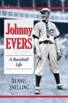 Johnny Evers ebook by Dennis Snelling
