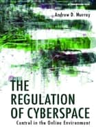 The Regulation of Cyberspace ebook by Andrew Murray