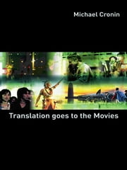 Translation goes to the Movies ebook by Michael Cronin