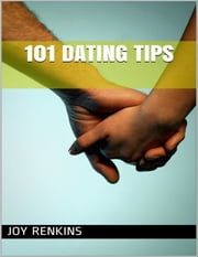 101 Dating Tips ebook by Joy Renkins