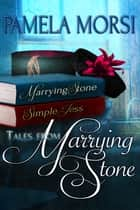 Tales From Marrying Stone ebook by Pamela Morsi