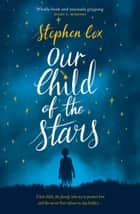 Our Child of the Stars - the most magical, bewitching book of the year ebook by Stephen Cox