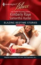 Blazing Bedtime Stories, Volume IV ebook by Kimberly Raye,Samantha Hunter