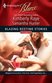 Blazing Bedtime Stories, Volume IV - Cupid's Bite\I Wish He Might... ebook by Kimberly Raye,Samantha Hunter